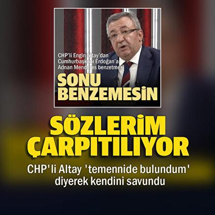 CHPli Altay'dan Cumhurbaşkanı Erdoğana yönelik sözlerine ilişkin açıklama: Söylediklerim çarpıtılıyor