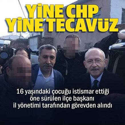CHPdeki tecavüz vakalarına bir yenisi daha eklendi: İlçe başkanı görevden alındı
