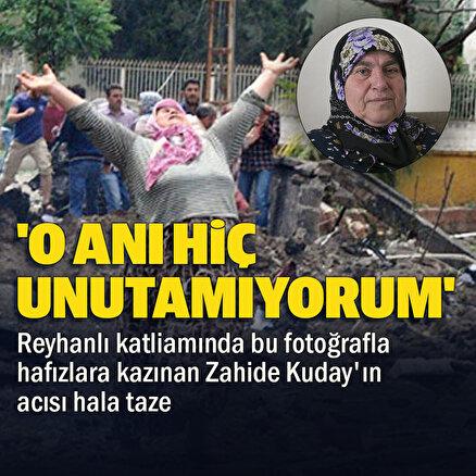 Reyhanlı katliamında elleri havada fotoğrafıyla hafızlara kazınan Zahide Kudayın acısı hala taze: O ani hiç unutamıyorum