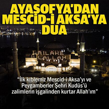 Ayasofya-i Kebir Camisinden Mescid-i Aksaya dua