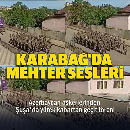Şuşada Azerbaycan askerlerinden Mehterli geçit
