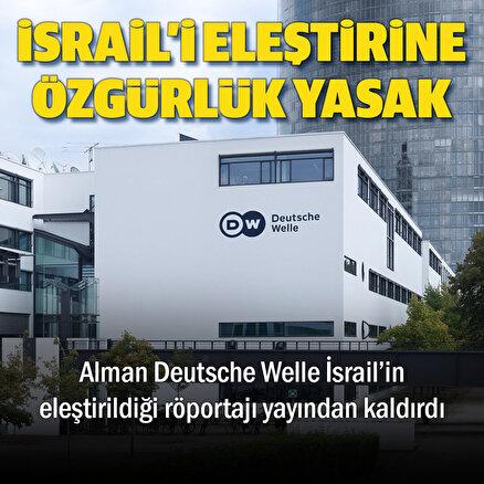 Alman DW News İsrailin eleştirildiği röportajı yayından kaldırdı
