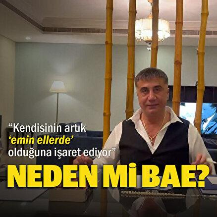 Sedat Peker neden Dubai'de, neden orada konuşuyor?