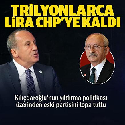 İnce Kılıçdaroğlunu topa tuttu: Bilerek reklamımı yapmadılar CHPye trilyonlarca lira para kaldı