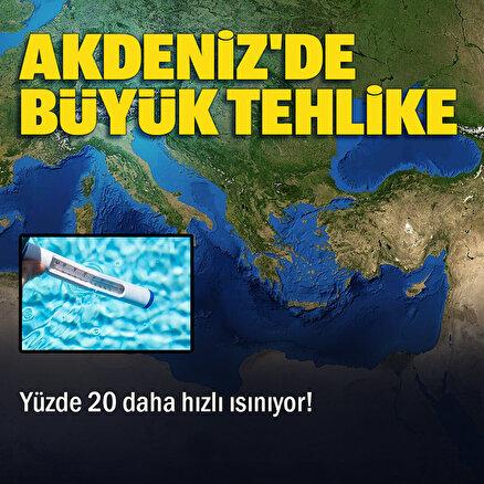 Akdenizde büyük tehlike