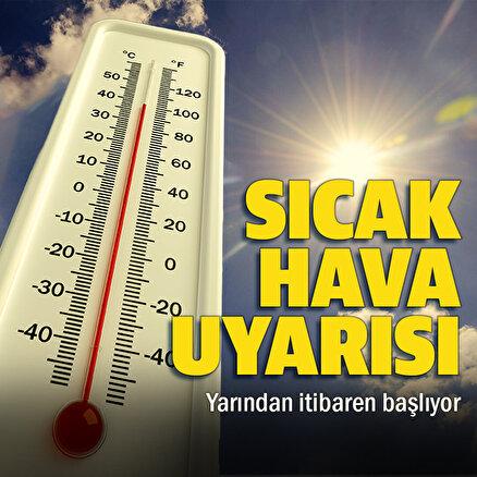 Meteorolojiden 3 bölgeye sıcak uyarısı