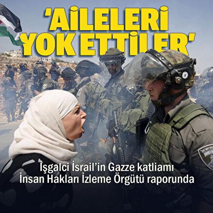 İnsan Hakları İzleme Örgütü: İsrail Gazzede Filistinli aileleri yok etti