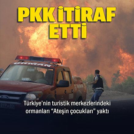 Orman yangınlarını PKKya bağlı Ateşin Çocukları üstlendi