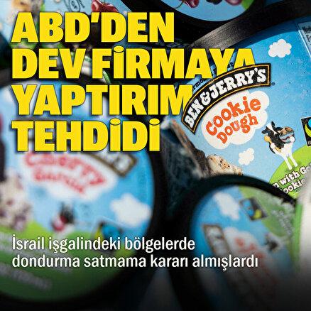 İsrail işgalindeki bölgelerde dondurma satmama kararı alan şirkete ABDden yaptırım tehdidi