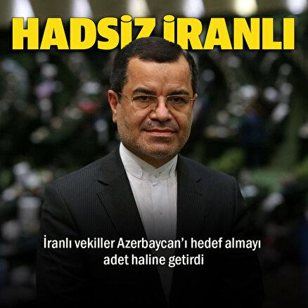 İranlı vekil Azerbaycan'ı hedef aldı