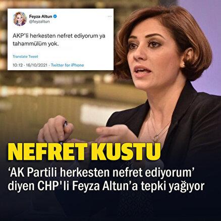 CHPli Feyza Altun: AK Partili herkesten nefret ediyorum