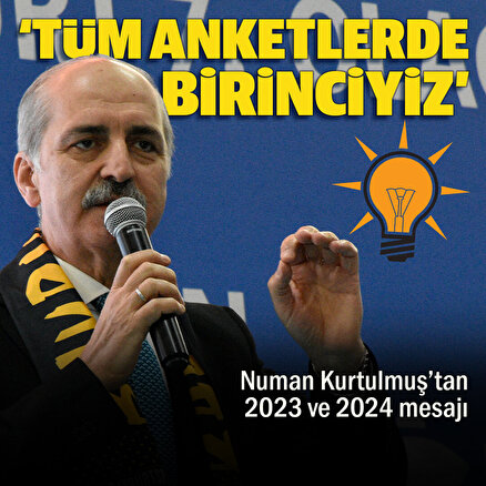 AK Parti Genel Başkanvekili Kurtulmuş: Partimiz tüm anket ve yaş gruplarında birinci