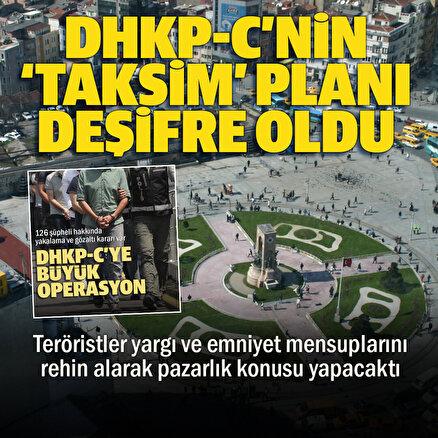 DHKP-Cnin kanlı planları bir bir deşifre oldu: Savcı ve polisleri rehin alıp Taksim Meydanına götüreceklerdi