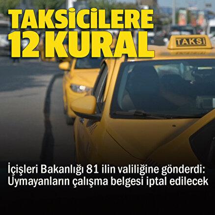İçişleri Bakanlığından taksicilere 12 kural hatırlatması: 81 ilin valiliğine gönderildi