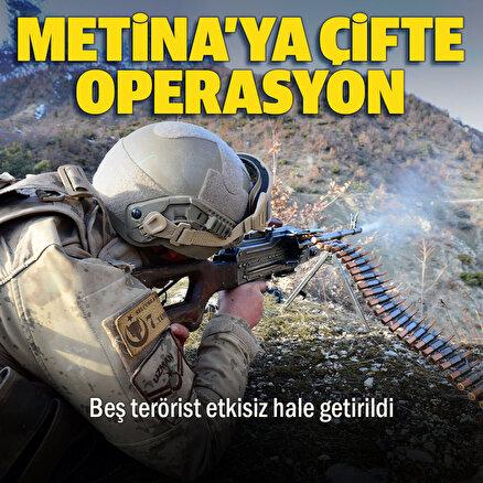 Metinaya çifte operasyon