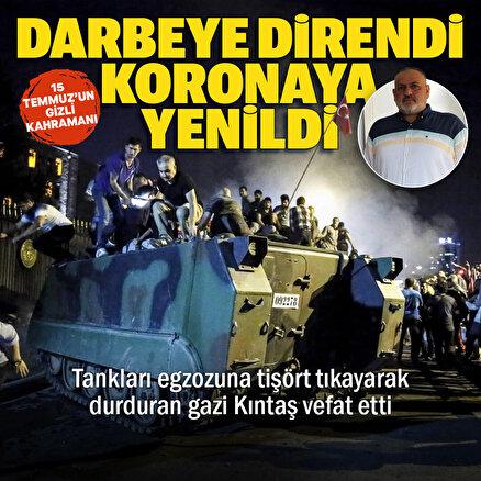 Darbeye direndi koronaya yenildi: Tankları egzozuna tişört tıkayarak durduran gazi Kıntaş vefat etti