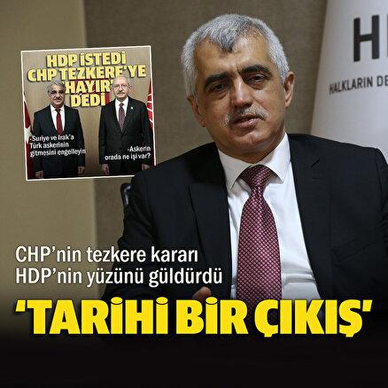 CHPnin tezkere kararı HDPnin yüzünü güldürdü: Tarihi bir çıkış