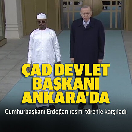Çad Devlet Başkanı Ankarada