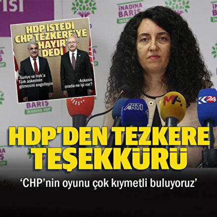 HDPden CHPye tezkere teşekkürü: Çok kıymetli buluyoruz