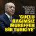 Güçlü bağımsız müreffeh bir Türkiye