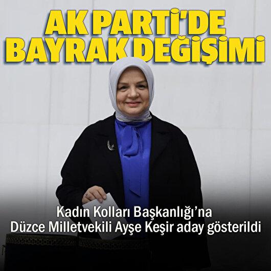 AK Parti Kadın Kolları Başkanlığı'nda bayrak değişimi: Ayşe Keşir aday gösterildi