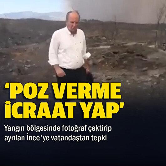 Yangın bölgesinde fotoğraf çektirip ayrılan Muharrem İnce'ye tepki: Poz verme icraat yap