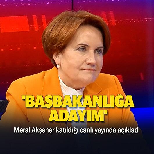 Meral Akşener'den adaylık açıklaması: Cumhurbaşkanlığına değil Başbakanlığa adayım