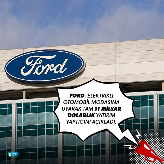 Ford gözünü kararttı