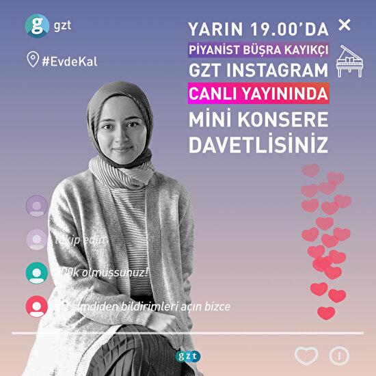 Piyanist Büşra Kayıkçı'dan GZT takipçilerine özel konser