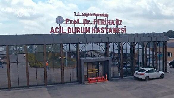 Prof. Dr. Feriha Öz Acil Durum Hastanesi açıldı