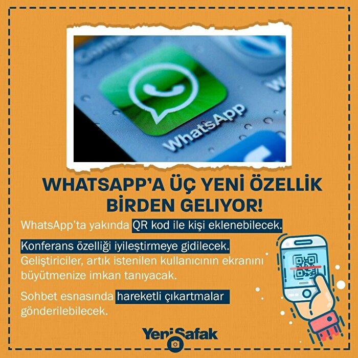 WhatsApp'a üç yeni özellik birden geliyor!