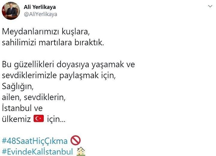 İstanbul Valisi Ali Yerlikaya, İstanbullulara 48 saat hiç çıkma çağrısında bulundu.