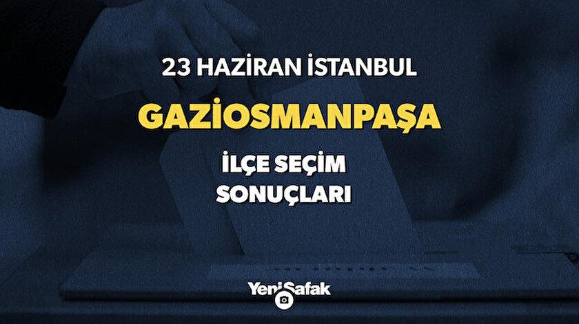23 Haziran Gaziosmanpaşa seçim sonuçları