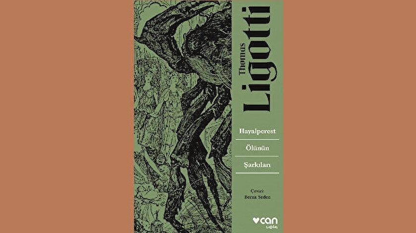 Hayalperest Ölünün Şarkıları Thomas Ligotti Çev. Berna Seden Can Yayınları Mart 2020 328 Sayfa