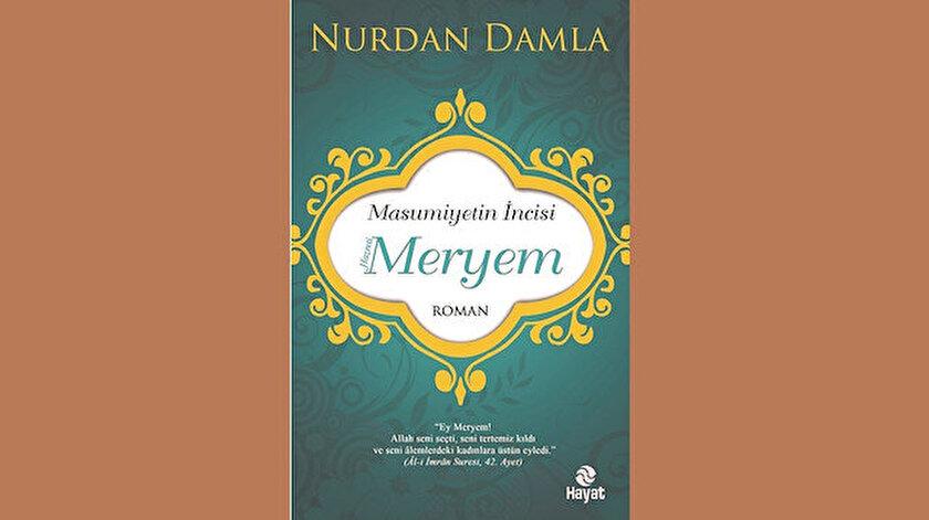Masumiyetin İncisi Hazreti Meryem Nurdan Damla Hayat Yayınları  392 sayfa 2020
