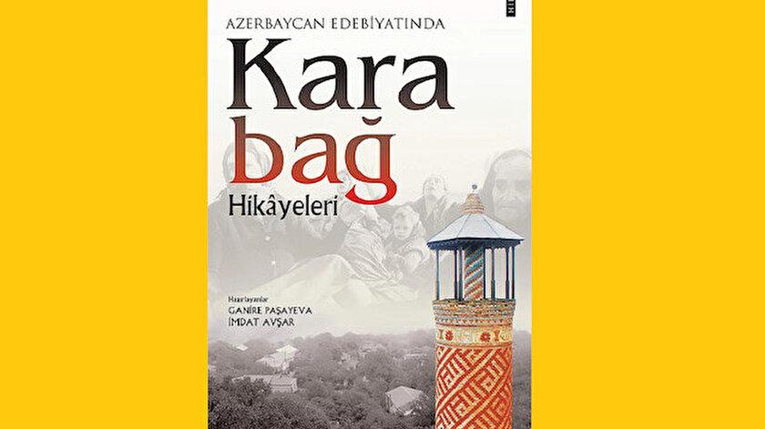 Azerbaycan Edebiyatında Karabağ Hikayeleri Haz: Ganire Paşayeva, İmdat Avşar Türk Edebiyat Vakfı Yayınları 2020 352 sayfa