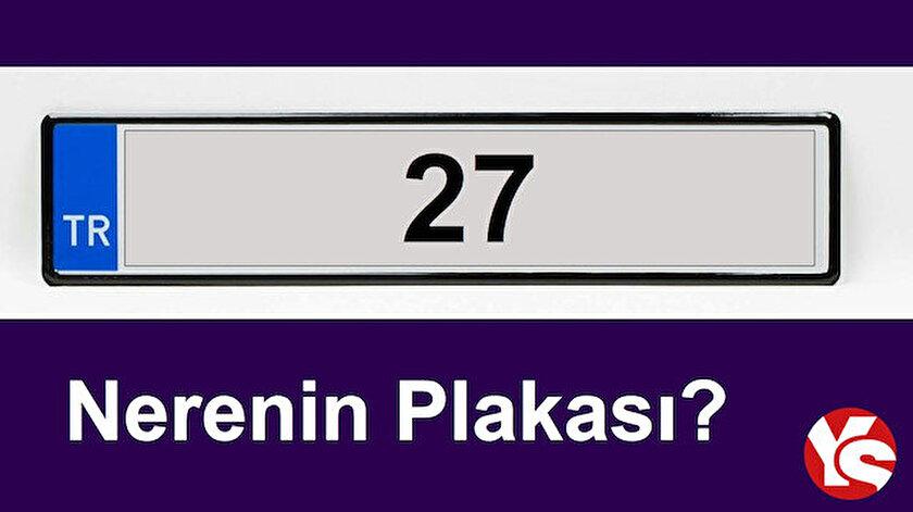 27 nerenin plakası? 27 plaka neresi, hangi ilin?