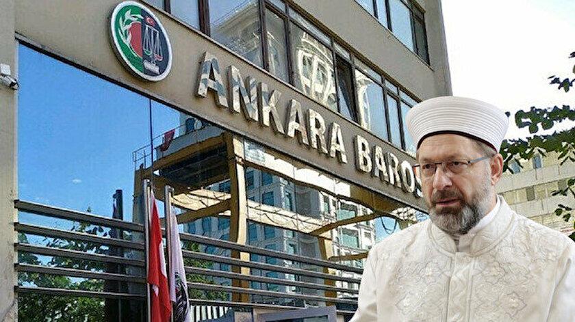 Diyanet İşleri Başkanı Erbaşı hedef gösteren Ankara Barosu hakkında kovuşturma talebi