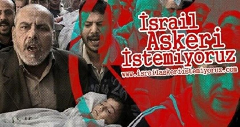 Bu topraklarda İsrail askeri istemiyoruz!