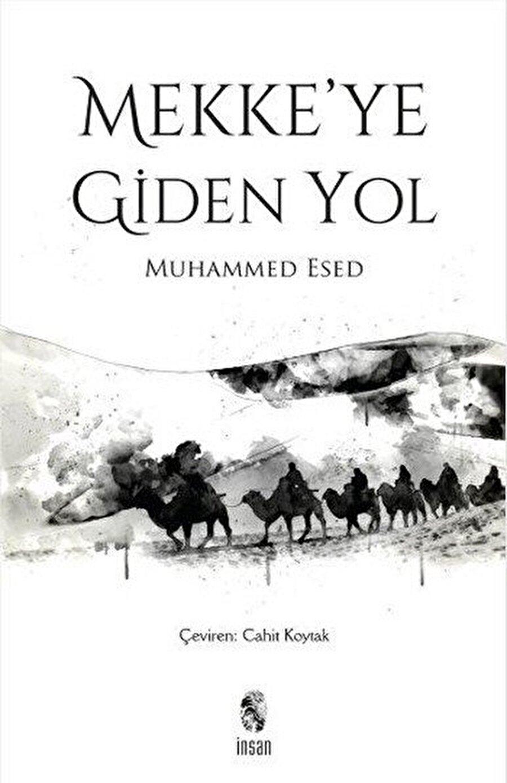 Mekke'ye Giden Yol, Muhammed Esed, İnsan Yayınları, İstanbul, 2000