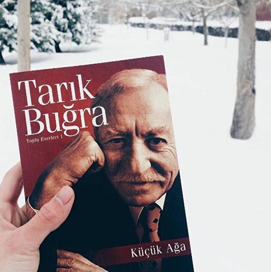 Küçük Ağa romanı, Tarık Buğra'nın en ünlü eserlerindendir