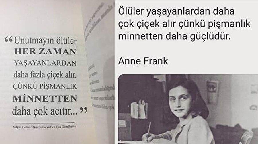 Bodur'un kendi kitabında yer verdiği Anne Frank'e ait olan sözler.