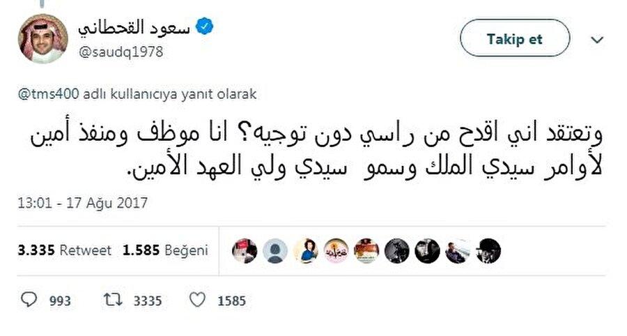 Kahtani 17 Ağustos 2017'de attığı tweette, Veliaht Prens Selman'a olan sadakatinden bahsetmişti.