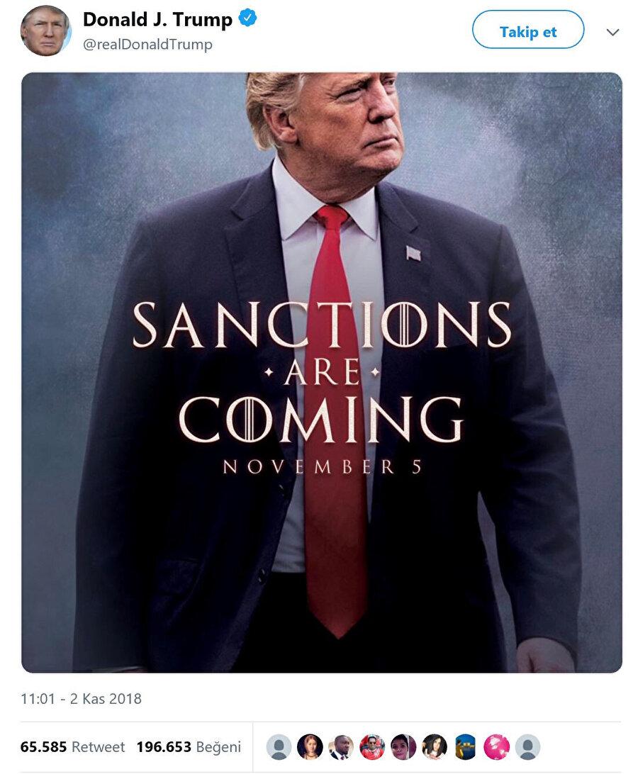 """ABD Başkanı Donald Trump şahsi twitter adresinden İran'a başlatılacak yaptırımları Game of Thrones (Taht Oyunları) dizisine atıfta bulunarak """"Yaptırımlar Geliyor"""" diye paylaştı."""