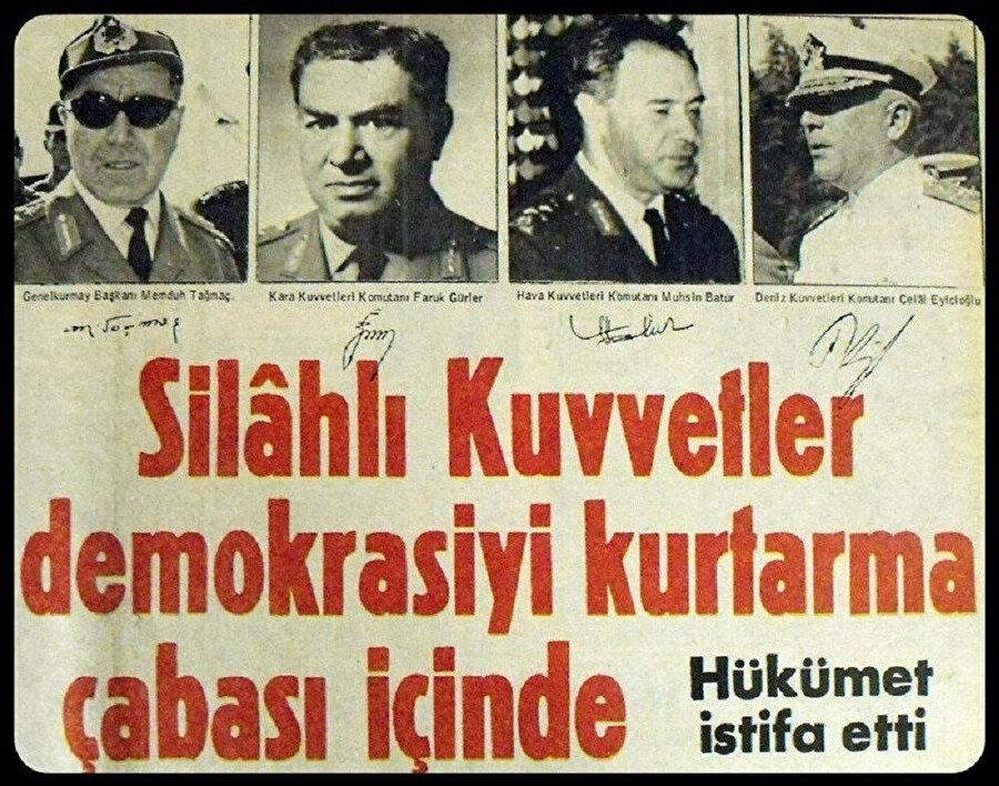 Dönemin gazeteleri 12 Mart Muhtırasını demokrasiyi kurtarma çabası olarak tanımlamıştı.