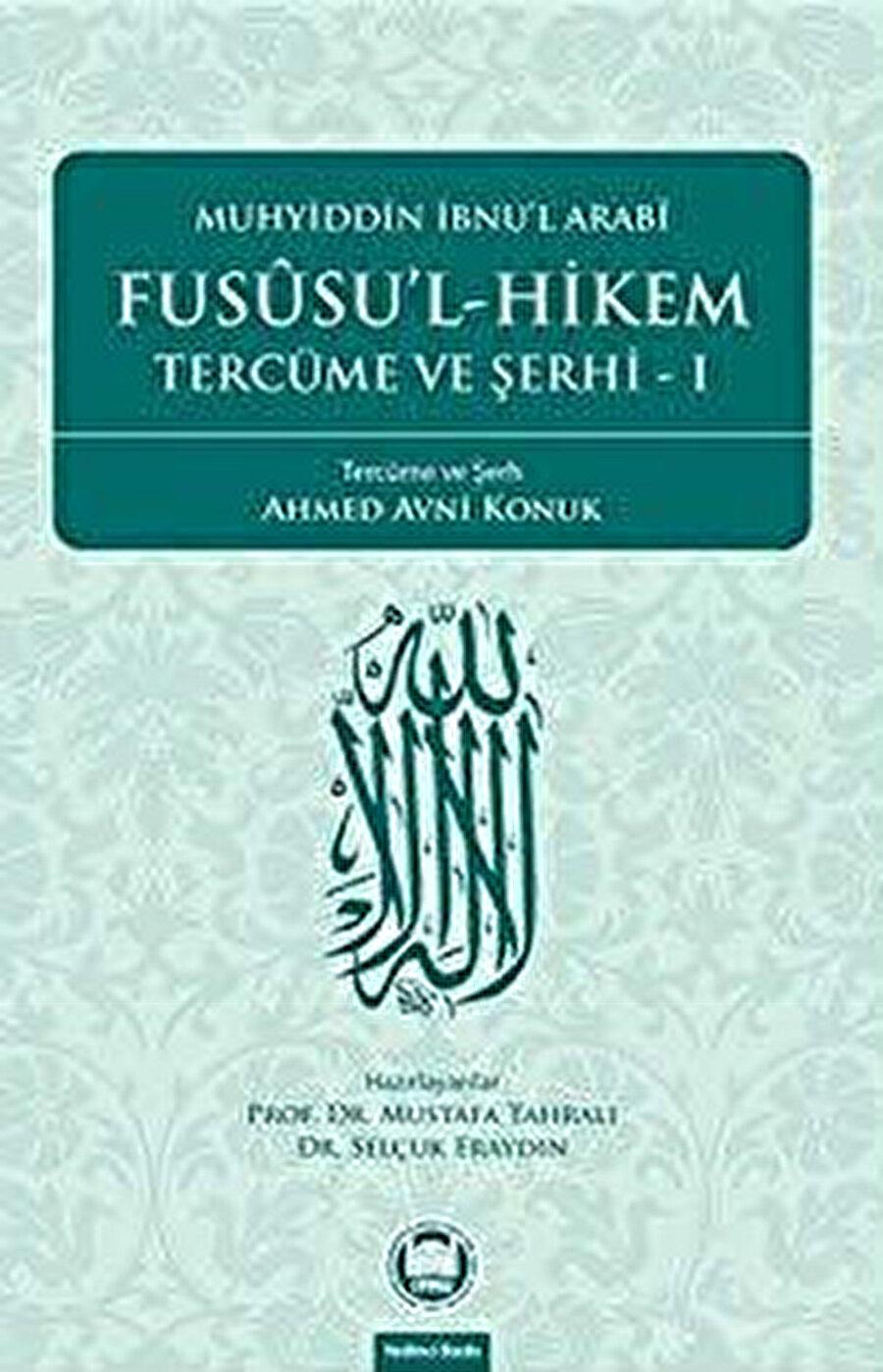 Ahmed Avni Konuk, Fusûsu'l-Hikem Tercüme ve Şerhi, haz.: Mustafa Tahralı, Selçuk Eraydın, 1987-1992