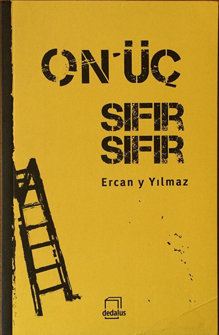 Ercan Yılmaz'ın kitabında tek bir zaman var, On Üç Sıfır Sıfır.
