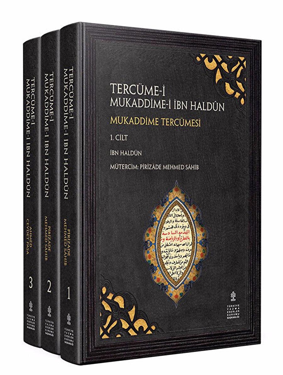 18. yüzyılda Şeyhülislâm Pîrîzâde Mehmed Sâhib Efendi tarafından tercümesine başlanılan ve Ahmed Cevdet Paşa tarafından tamamlanan Mukaddime'nin Türkiye Yazma Eserler Kurumu tarafından sadeleştirme yapılmaksızın orijinal dili ile yapılan baskısının kapağı.