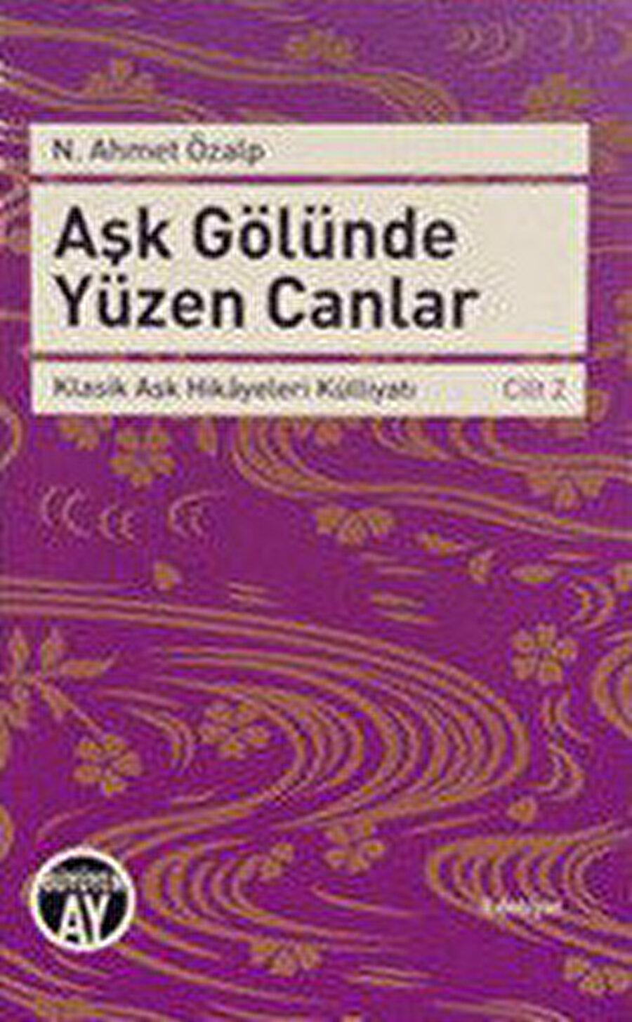 Aşk Gölünde Yüzen Canlar, N. Ahmet Özalp, Büyüyen Ay Yayınları