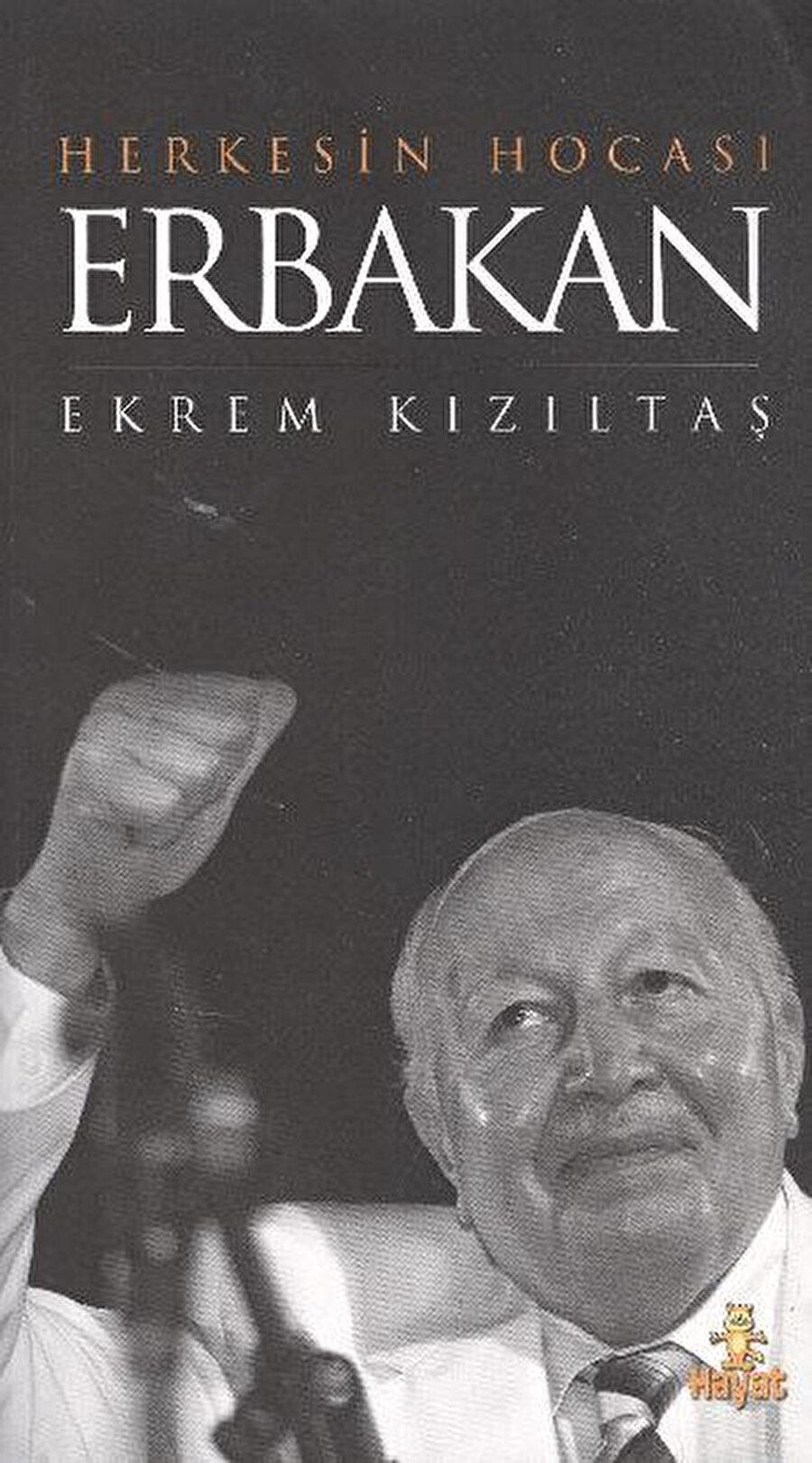 Herkesin Hocası Erbakan / Ekrem Kızıltaş